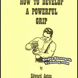 How to Develop a Powerful Grip by Edward Aston