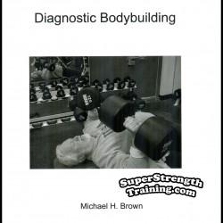 Diagnostic Bodybuilding by Michael H. Brown