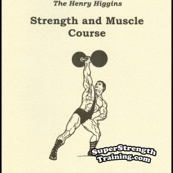The Henry Higgins Strength and Muscle Course