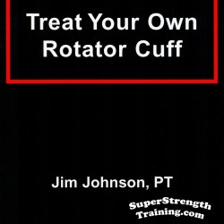 Treat Your Own Rotator Cuff by Jim Johnson