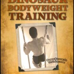 Dinosaur Bodyweight Training by Brooks Kubik