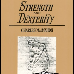 Feats of Strength and Dexterity by Charles MacMahon
