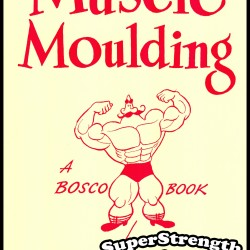 Muscle Moulding by Harry B. Paschall