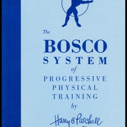 The Bosco System of  Progressive Physical Training by Harry B. Paschall