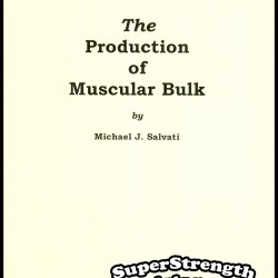 The Production of Muscular Bulk by Michael J. Salvati