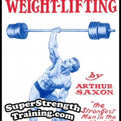 The Text Book of Weight-Lifting by Arthur Saxon