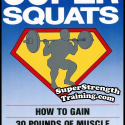 Randall J. Strossen – Super Squats: How to Gain 30 Pounds of Muscle in 6 Weeks!