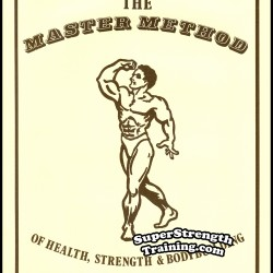 The Master Method of Health, Strength and Bodybuilding by Willoughby and Hinbern