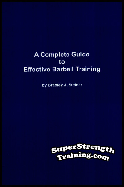 A Complete Guide to Effective Barbell Training by Bradley J. Steiner